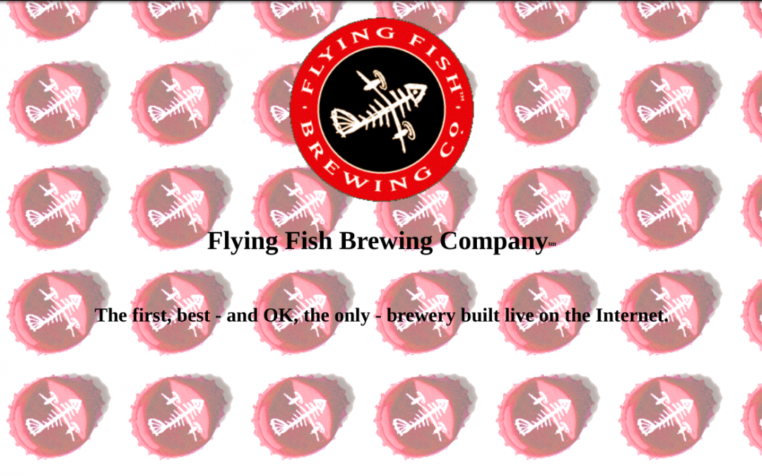 Flying Fish Brewing was a digital marketing pioneer